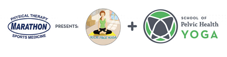 Marathon Physical Therapy offers yoga classes together with School of Pelvic Health and Your Pace Yoga